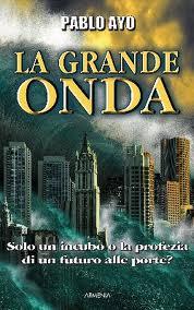 """L'ULTIMO LIBRO DI PABLO AYO """"LA GRANDE ONDA"""""""
