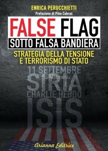 """LA COPERTINA DEL LIBRO """"FALSE FLAG- SOTTO FALSA BANDIERA"""""""