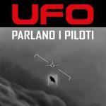 """IL LIBRO """"UFO-PARLANO I PILOTI"""" RICOSTRUISCE ANCHE LA VICENDA DELLA US NAVY"""