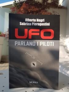 """NEL LIBRO """"UFO: PARLANO I PILOTI"""" AMPIO SPAZIO ALLE RICERCHE IN CORSO SUL FENOMENO DA PARTE DELLA SCIENZA"""
