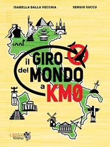 """IL LIBRO """"IL GIRO DEL MONDO A KM0"""" È IN VENDITA ONLINE"""